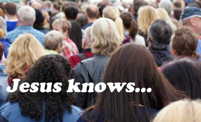 Jesus Knows Everything About Everybody All the Time!